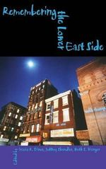 Remembering the Lower East Side : American Jewish Reflections - Hasia R. Diner