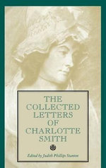 The Collected Letters of Charlotte Smith - Judith Stanton