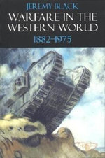 Warfare in the Western World, 1882-1975 - Jeremy Black