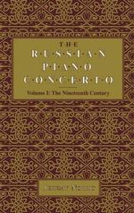 The Russian Piano Concerto : Nineteenth Century v. 1 - Jeremy Norris