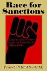 Race for Sanctions : African Americans against Apartheid, 1946-1994 - Francis Njubi Nesbitt