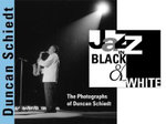 Jazz in Black and White : The Photographs of Duncan Schiedt - Duncan Schiedt
