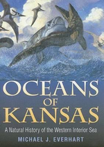 Oceans of Kansas : A Natural History of the Western Interior Sea - Michael Everhart