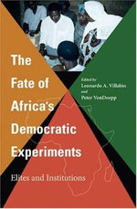 The Fate of Africa's Democratic Experiments : Elites and Institutions - Peter VonDoepp