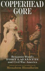 Copperhead Gore : Benjamin Wood's Fort Lafayette and Civil War America - Benjamin S.B. Wood