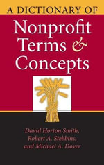 A Dictionary of Nonprofit Terms and Concepts : Philanthropic & Nonprofit Studies - David Horton Smith