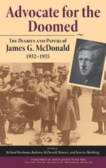 Advocate for the Doomed : The Diaries and Papers of James G. McDonald, 1932-1935
