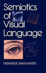 Semiotics of Visual Language : Advances in Semiotics (Hardcover) - Fernande Saint-Martin