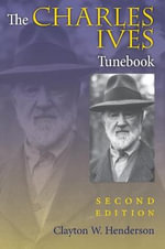 The Charles Ives Tunebook - Clayton W. Henderson