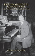 Rachmaninoff's Complete Songs : A Companion with Texts and Translations - Richard D. Sylvester