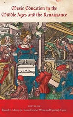 Music Education in the Middle Ages and the Renaissance : Publications of the Early Music Institute - Susan Forscher Weiss