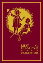 Riley Child-rhymes with Hoosier Pictures : Library of Indiana Classics - James Riley