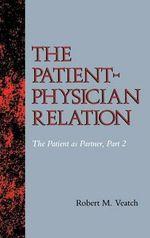 Patient-Physician Relation: Pt. 2 : The Patient as Partner - Robert M. Veatch