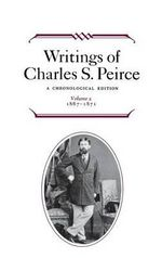 Writings of Charles S. Peirce: 1867-1871 v. 2 : a Chronological Edition - Charles S. Peirce