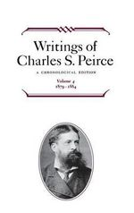 Writings of Charles S. Peirce : 1879-1884 v. 4 - Charles S. Peirce