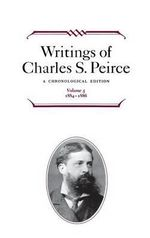 Writings of Charles S. Peirce : A Chronological Edition. 1884-1886 v. 5 - Charles S. Peirce