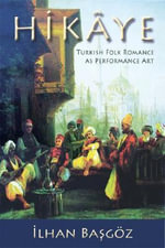 Hik Ye : Turkish Folk Romance as Performance Art - Ilhan Basgoz