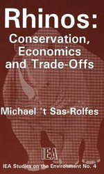 Rhinos : Conservation, Economics and Trade-offs - Michael Rolfes