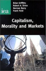 Capitalism, Morality and Markets - Brian Griffiths
