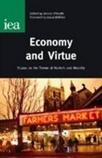 Economy and Virtue : Essays on the Theme of Markets and Morality - Dennis O'Keeffe