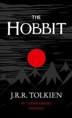 The Hobbit :  75th Anniversary Edition - J. R. R. Tolkien