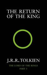The Return of the King : The Lord of the Rings 3 - J. R. R. Tolkien
