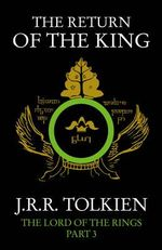 The Return of the King : Lord of the Rings - J. R. R. Tolkien