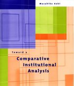 Toward a Comparative Institutional Analysis : Cognition, Governance, and Institutions - Masahiko Aoki