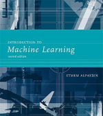 Introduction to Machine Learning : 2nd edition, 2010  - Ethem Alpaydin