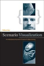 Scenario Visualization : An Evolutionary Account of Creative Problem Solving - Robert Arp