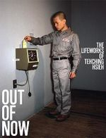 Out of Now : The Lifeworks of Tehching Hsieh - Adrian Heathfield