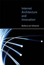 Internet Architecture and Innovation - Barbara van Schewick