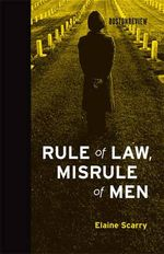 Rule of Law, Misrule of Men - Elaine Scarry