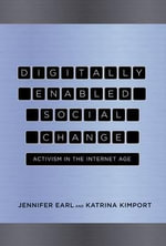 Digitally Enabled Social Change : Activism in the Internet Age - Jennifer Earl