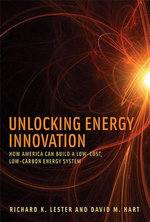 Unlocking Energy Innovation : How America Can Build a Low-Cost, Low-Carbon Energy System - Richard K. Lester