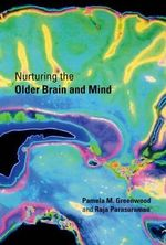 Nurturing the Older Brain and Mind - Pamela M. Greenwood