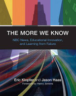 The More We Know : NBC News, Educational Innovation, and Learning from Failure - Eric Klopfer