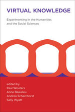 Virtual Knowledge : Experimenting in the Humanities and the Social Sciences