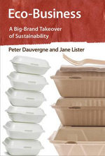 Eco-Business : A Big-Brand Takeover of Sustainability - Peter Dauvergne