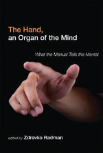 The Hand, an Organ of the Mind : What the Manual Tells the Mental