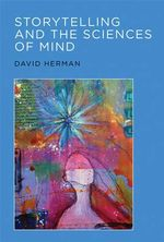 Storytelling and the Sciences of Mind : A Theory of Material Engagement - David Herman