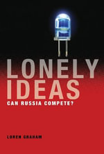 Lonely Ideas : Can Russia Compete? - Loren Graham