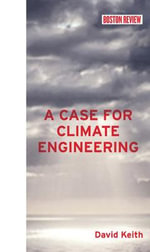 A Case for Climate Engineering - David Keith