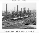 Industrial Landscapes : Photography and Autobiography - Bernd Becher