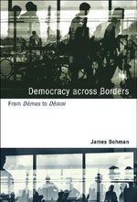 Democracy Across Borders : From Demos to Demoi - James Bohman