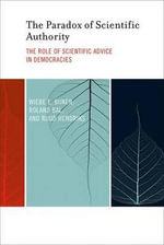 The Paradox of Scientific Authority : The Role of Scientific Advice in Democracies - Wiebe E. Bijker