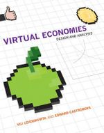 Virtual Economies : Design and Analysis - Vili Lehdonvirta