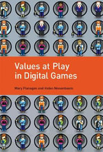 Values at Play in Digital Games - Mary Flanagan