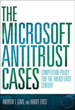 The Microsoft Antitrust Cases : Competition Policy for the Twenty-first Century - Andrew I. Gavil