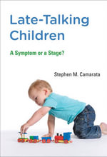 Late-talking Children : A Symptom or a Stage? - Stephen M. Camarata